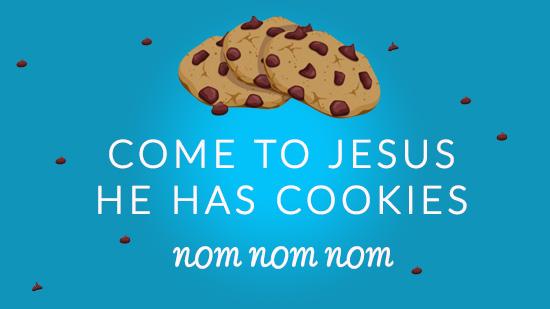 Jesus Has Cookies