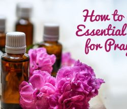 Essential Oils for Prayer