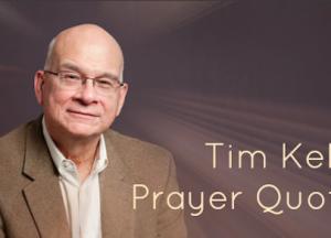 Tim Keller Prayer Quotes
