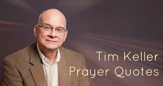 Tim Keller Prayer Quotes