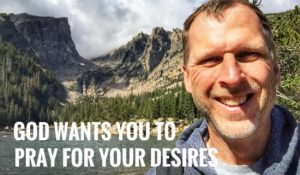 pray for your desires