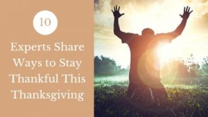 Experts Share Ways to Stay Thankful This Thanksgiving