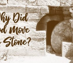 God Moved the Stone