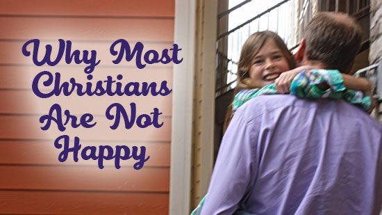 Why Most Christians Are Not Happy