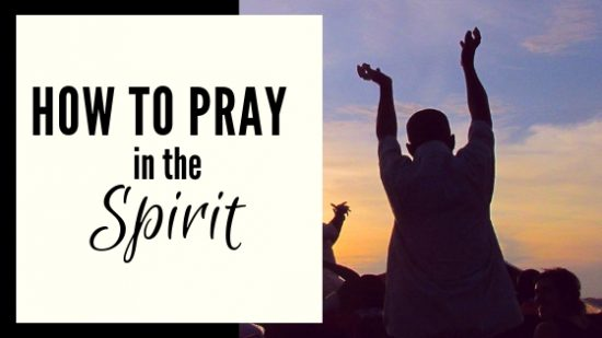 How to Pray in the Spirit - prayer coach
