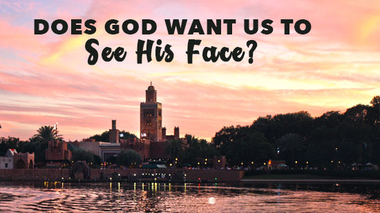 Does God Want Us to See His Face?