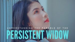 understanding the parable of the persistent widow