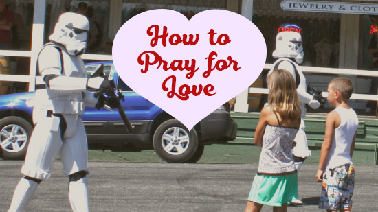 How to Pray for Love
