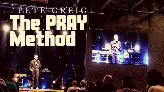 The PRAY Method by Pete Greig