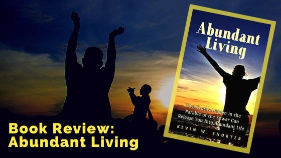 Abundant Living by Kevin Shorter