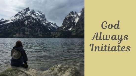 God Always Initiates