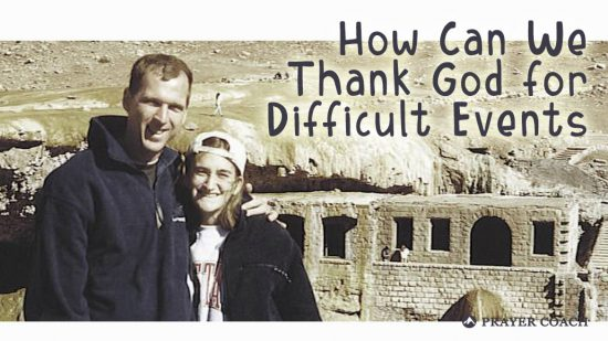 How Can We Thank God for Difficult Events