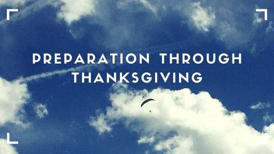Preparation Through Thanksgiving