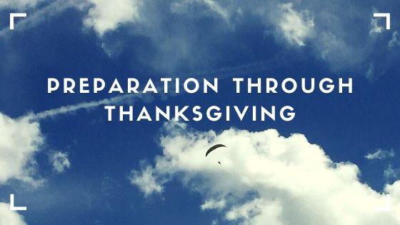 Preparation Through Thanksgiving