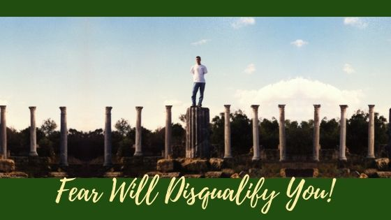 Fear Will Disqualify You