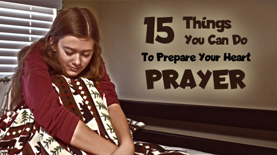Prepare your heart for prayer