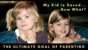 Ultimate Goal of Parenting