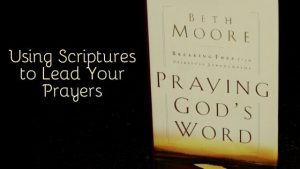 Using Scriptures to Lead Your Prayers