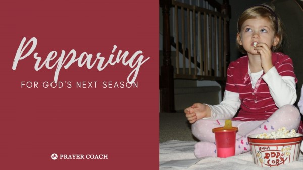Preparing for God's Next Season