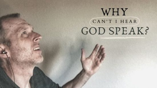 Why Can't I Hear God Speak?