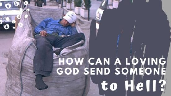 How can a loving God send someone to hell?