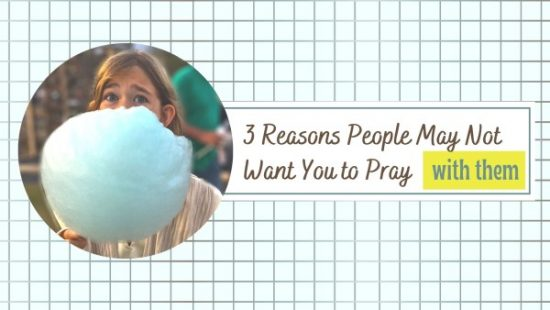 want you to pray with them