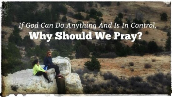 Why Should We Pray?