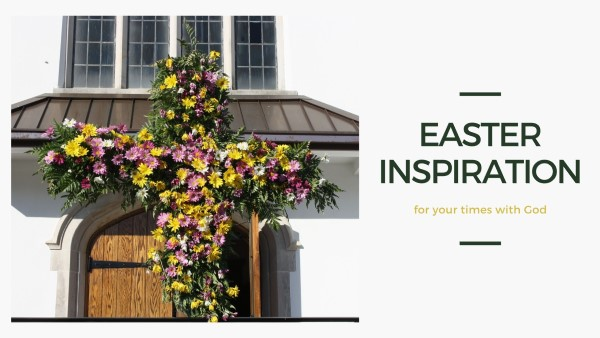 Easter Inspiration for your times with God