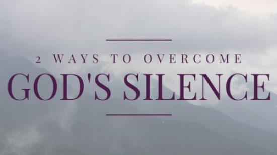 Overcome God's Silence